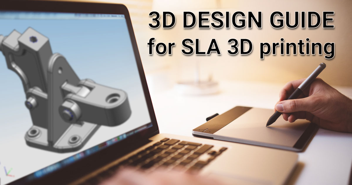 How to 3D design parts for SLA 3D Printing | AmeraLabs