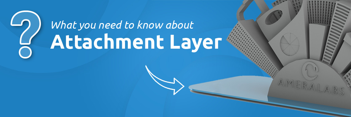 What you need to know about attachment layer in SLA 3D printing