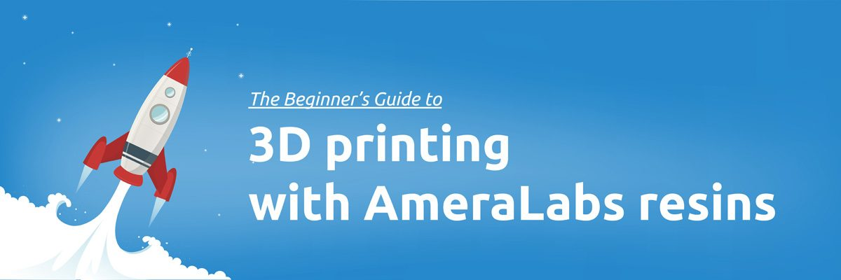 Beginners guide to SLA 3D printing with AmeraLabs resin